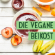 Die vegane Beikost von Anna Isernhinke